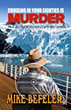 Cruising in Your Eighties Is Murder (Five Star Mystery Series) (A Paul Jacobson Geezer-Lit Mystery)