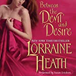Between the Devil and Desire: Scoundrels of St. James, Book 2 (       UNABRIDGED) by Lorraine Heath Narrated by Susan Ericksen, Antony Ferguson
