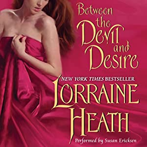 Between the Devil and Desire: Scoundrels of St. James, Book 2 | [Lorraine Heath]
