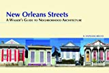 img - for New Orleans Streets: A Walker's Guide to Neighborhood Architecture book / textbook / text book