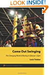 Come Out Swinging: The Changing World...