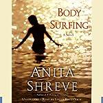 Body Surfing: A Novel | Anita Shreve