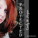 Protected: The Watched Trilogy, Book 2 (       UNABRIDGED) by Cindy M. Hogan Narrated by Laci Morgan