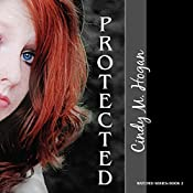 Protected: The Watched Trilogy, Book 2 | [Cindy M. Hogan]