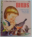 Birds - A Child's First Book About Our Most Familiar Birds (A Little Golden Book)