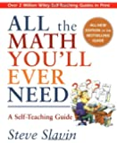 All the Math You'll Ever Need: A Self-Teaching Guide (Wiley Self-Teaching Guides)