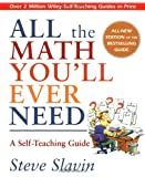 img - for All the Math You'll Ever Need: A Self-Teaching Guide (Wiley Self-Teaching Guides) book / textbook / text book