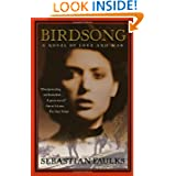 Birdsong: A Novel of Love and War by Sebastian Faulks