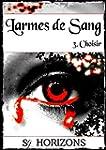 Larmes de sang T3 Choisir (French Edi...