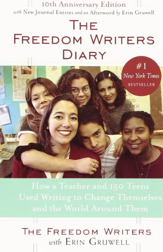 The Freedom Writers Diary: How a Teacher and 150 Teens...