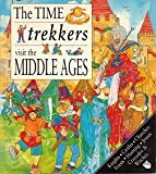 Time Trekkers: Middle Ages (The Time Trekkers Visit) (0761304827) by Kate Needham