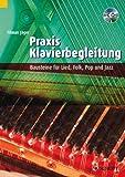 Praxis Klavierbegleitung: Bausteine für Lied, Folk, Pop und Jazz. Klavier. Ausgabe mit CD.