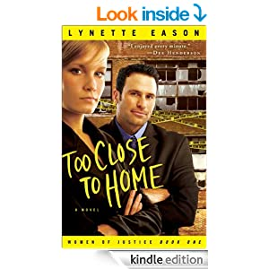 Too Close to Home (Women of Justice Book #1): A Novel