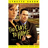 Too Close to Home (Women of Justice Book #1): A Novel ~ Lynette Eason