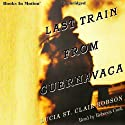 Last Train from Cuernavaca Audiobook by Lucia St. Clair Robson Narrated by Rebecca Cook