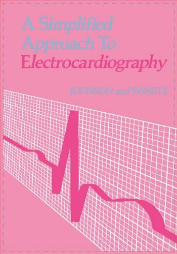 A Simplified Approach to Electrocardiography, 1e