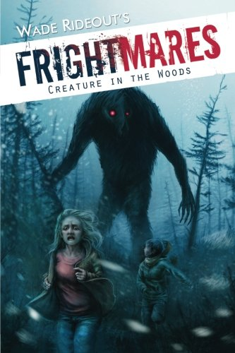 Frightmares: The Creature in the Woods: Frightmares: The Creature in the Woods: Volume 1