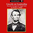 Lincoln on Leadership: Executive Strategies for Tough Times Hörbuch von Donald T. Phillips Gesprochen von: Nelson Runger