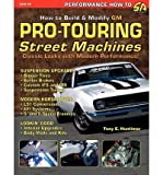 img - for [ [ [ How to Build GM Pro-Touring Street Machines[ HOW TO BUILD GM PRO-TOURING STREET MACHINES ] By Huntimer, Tony E. ( Author )Apr-26-2004 Paperback book / textbook / text book