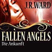 H&ouml;rbuch Die Ankunft (Fallen Angels 1)