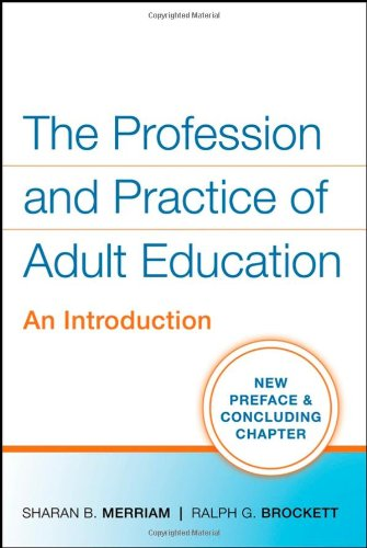 The Profession and Practice of Adult Education: An...
