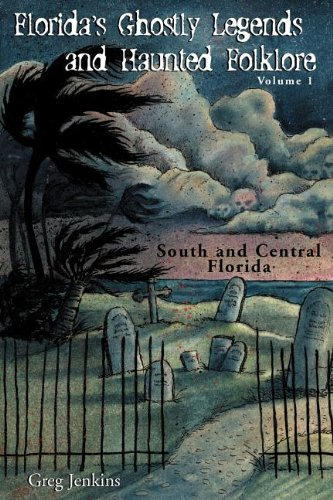 Florida's Ghostly Legends and Folklore