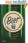 Bier: Eine Geschichte von der Steinze...