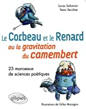 Le corbeau et le renard ou la gravitation du camembert