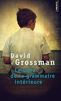 le livre de la grammaire int rieure david grossman babelio. Black Bedroom Furniture Sets. Home Design Ideas