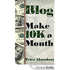 Blog: Make $10,000 a Month (English Edition)