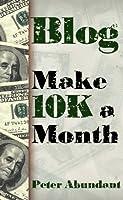 Blog: Make $10,000 a Month (English Edition)