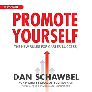 Promote Yourself: The New Rules for Career Success | [Dan Schawbel]