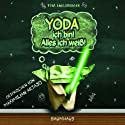 Yoda ich bin! Alles ich weiß! Hörbuch von Tom Angleberger Gesprochen von: Moritz Meid, Maximiliane Häcke, Luca Kämmer