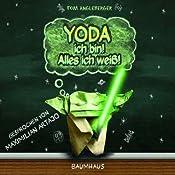 Yoda ich bin! Alles ich weiß! | [Tom Angleberger]
