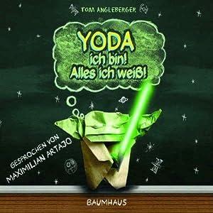 Yoda ich bin! Alles ich weiß! Hörbuch