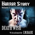 Horror Story, Volume I: Death Wish | G.M. Hague