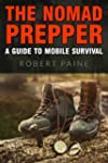 The Nomad Prepper: A Guide to Mobile...