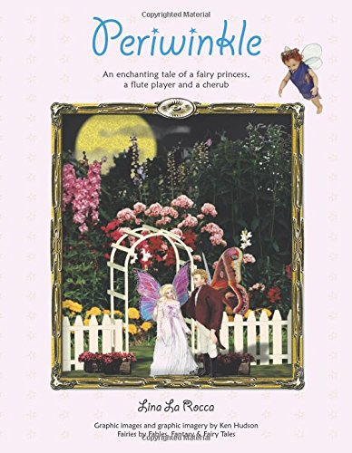 Periwinkle: An Enchanting Tale of a Fairy Princess, a Flute Player and a Cherub