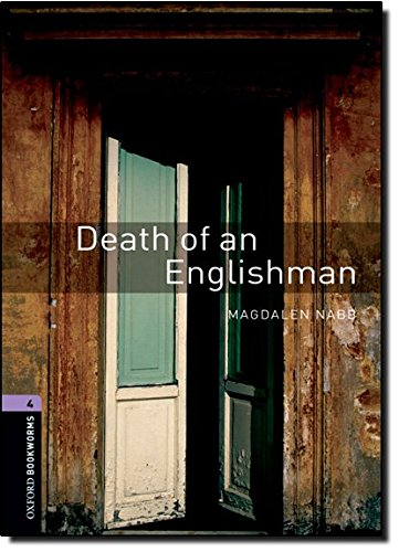 Oxford Bookworms Library: Oxford Bookworms. Stage 4: Death of an Englishman Edition 08: 1400 Headwords