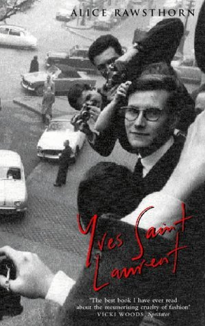 yves-saint-laurent-a-biography-by-alice-rawsthorn-1997-09-01