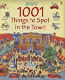 1001 Things to Spot in the Town Anna Milbourne