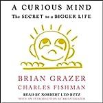 A Curious Mind: The Secret to a Bigge...