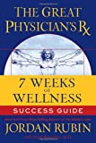 The Great Physician's Rx for 7 Weeks of Wellness Success Guide (1418509345) by Rubin, Jordan