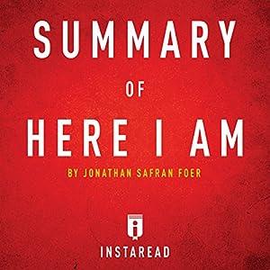 Summary of Here I Am by Jonathan Safran Foer Includes Analysis Hörbuch von  Instaread Summaries Gesprochen von: Tamara Ryan