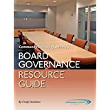 Board Governance Resource Guide for Nonprofit Organizationsby Cindy Davidson