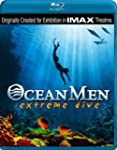 Ocean Men: Extreme Dive (IMAX) [Blu-ray]