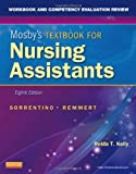 Workbook and Competency Evaluation Review for Mosbys Textbook for Nursing Assistants, 8e by Sorrentino PhD RN, Sheila A., Remmert MS RN, Leighann, Kel [Mosby,2012] (Paperback) 8th Edition