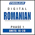 Romanian Phase 1, Unit 16-20: Learn to Speak and Understand Romanian with Pimsleur Language Programs Audiobook by  Pimsleur Narrated by  Pimsleur