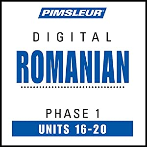 Romanian Phase 1, Unit 16-20: Learn to Speak and Understand Romanian with Pimsleur Language Programs Hörbuch von  Pimsleur Gesprochen von:  Pimsleur