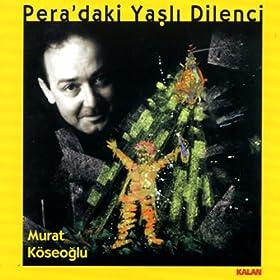 pera daki yasli dilenci murat köseoglu from the album pera daki yasli ...